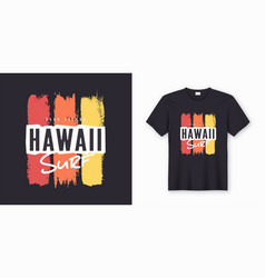 Surf in hawaii stylish graphic tee design poster vector