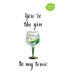 Youre gin to my tonic vector