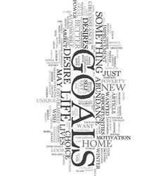 your goals are unique text word cloud concept vector image vector image