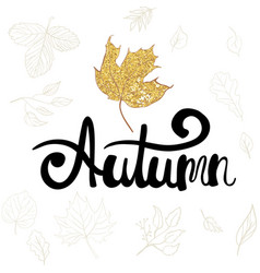 autumn hand drawn phrase fall greetings design vector image vector image