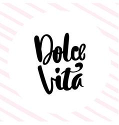 Dolce vita hand lettering phrase vector