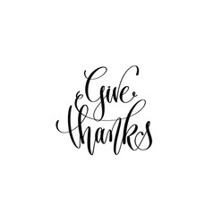give thanks - hand lettering positive quote vector image
