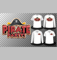 Pirate party logo with set different shirts vector