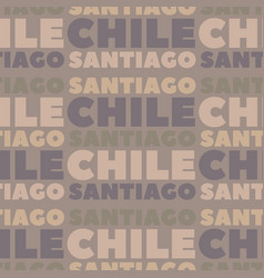 Santiago chile seamless pattern vector