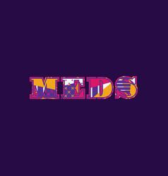 Meds concept word art vector