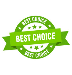 Best choice ribbon best choice round green sign vector