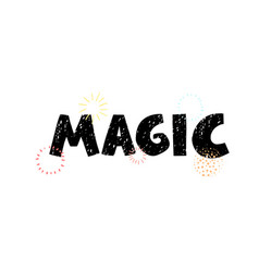 magic - fun hand drawn grating card with lettering vector image