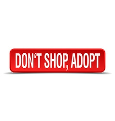 Dont shop adopt red 3d square button isolated on vector