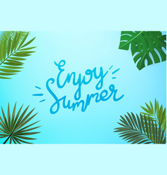 enjoy summer concept floral frame with green vector image