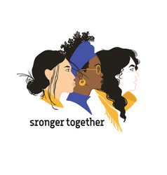 Stronger together girls solidarity vector