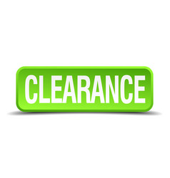 Clearance green 3d realistic button vector
