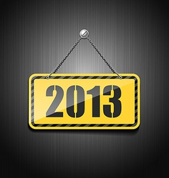 2013 sign hanging with chain vector image vector image