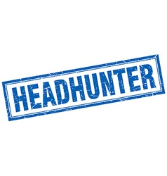 Headhunter blue square grunge stamp on white vector