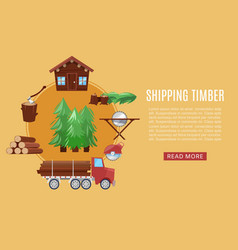 timber shipping delivery from sawmill woodcutter vector image