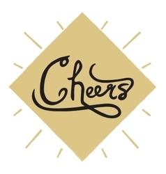 Hand written phrase Cheers Ink brush calligraphy vector image