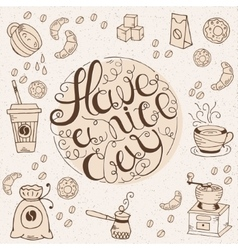 Hand drawn typography - Have a nice day vector image