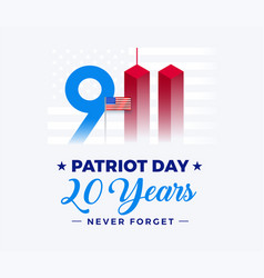 9 11 patriot day 20 years anniversary banner vector image