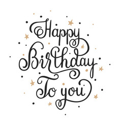 Happy birthday to you elegant handwritten vector