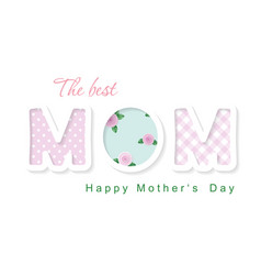 happy mother s day the best mom cute cartoon vector image