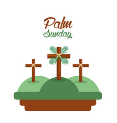 Palm sunday three crosses in the hills card vector