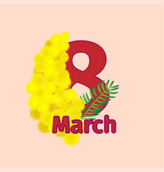 8 march greeting card with mimosa vector image