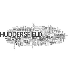 A taste of huddersfield history text word cloud vector