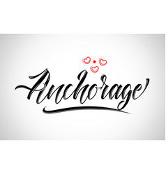 Anchorage city design typography with red heart vector