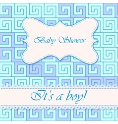 Its a boy card with greek pattern vector