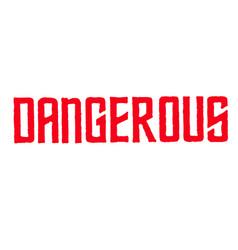 Dangerous typographic stamp vector