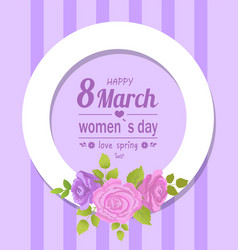 frame decorated by rose flowers happy womens day vector image