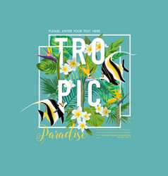 Tropical leaves and flowers exotic fish graphic vector