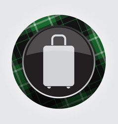 Button with green black tartan - suitcase icon vector