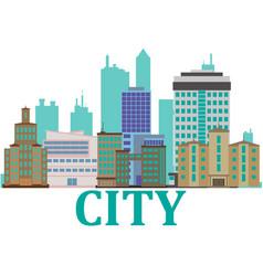 City of skyscrapers building an vector