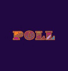 Poll concept word art vector