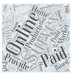 Online Survey Paid or Free Word Cloud Concept vector image vector image