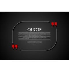 Quote blank dark flat abstract design vector