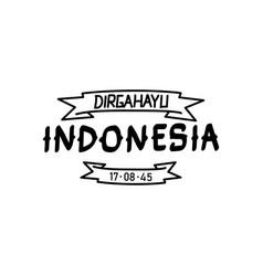 Dirgahayu republik indonesia lettering hand drawn vector
