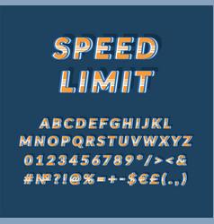 Speed limit header vintage 3d alphabet set vector