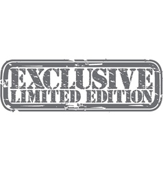 Exclusive limited edition grunge stamp vector image vector image