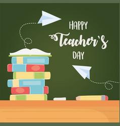 Happy teachers day chalkboard stack books pencil vector