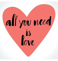 all you need is love lettering vector image