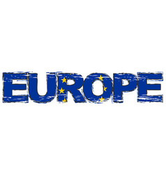 word europe with eu flag under it distressed vector image