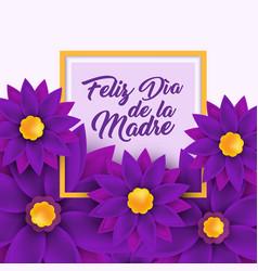 Feliz dia de la madre happy mother s day vector