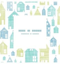 Houses blue green textile texture frame center vector