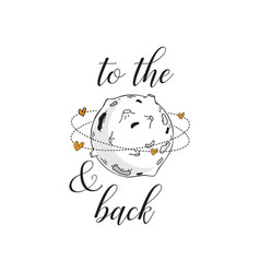 i love you to moon and back cute positive vector image