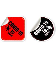 Coronavirus covid 19 sticker covid-19 is here vector