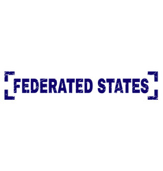 Grunge textured federated states stamp seal inside vector