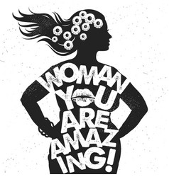 Hand drawn typography poster woman you are vector