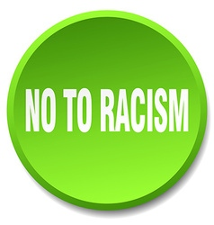 No to racism green round flat isolated push button vector