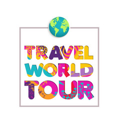 Travel world summer color cutout quote vector